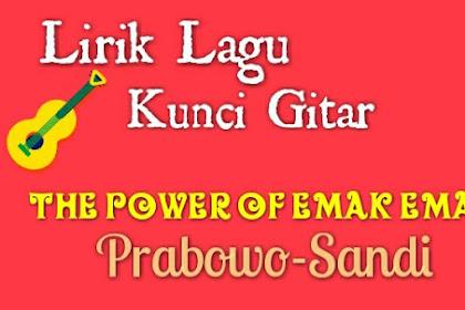 Lirik & Kunci gitar The Power of Emak emak - Prabowo Sandi