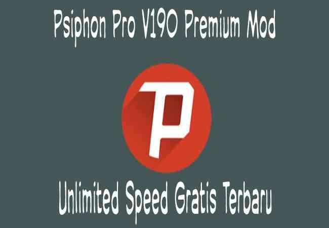 Cara Psiphon Pro Premium Mod Unlimited Speed Gratis Terbaru