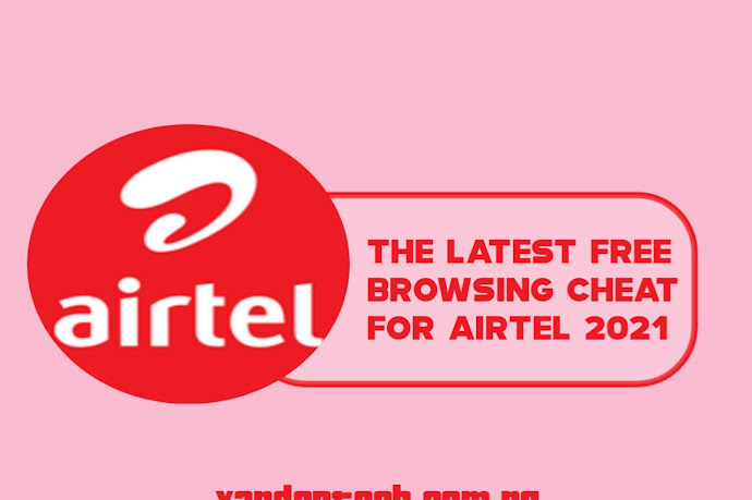 The Latest Airtel Free Browsing Cheat for Nigeria in 2021