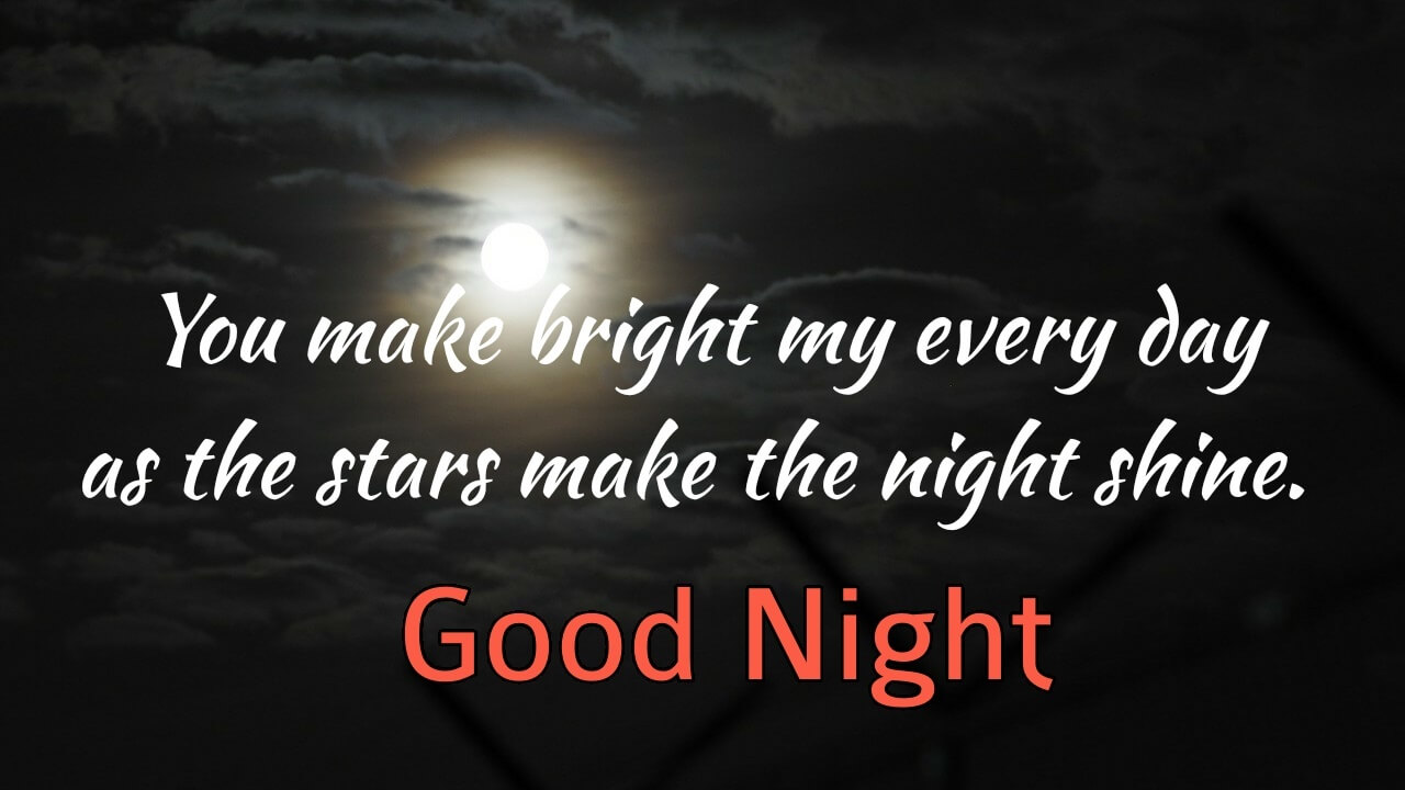 You make bright my every day - Romantic Good Night Love