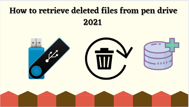 How to retrieve deleted files from pen drive.2021