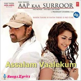 ASSALAM VAALEKUM Song Lyrics from Aap Kaa Surror[2006]