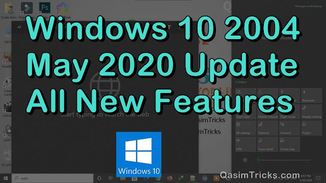 Windows 10 2004 May 2020 Update All New Features - qasimtricks.com