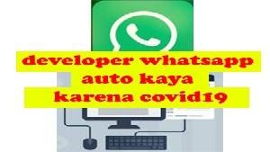 Gara-gara corona developer WhatsApp auto kaya