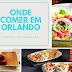 Orlando - Onde comer muito bem