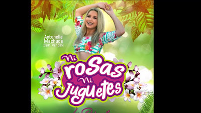 ANTONELLA MACHUCA - NI ROSAS NI JUGUETES (2018)