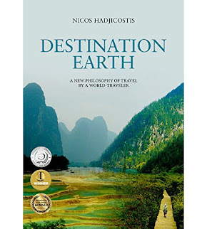 Destination Earth: A New Philosophy of Travel by a World-Traveler Kindle Edition
