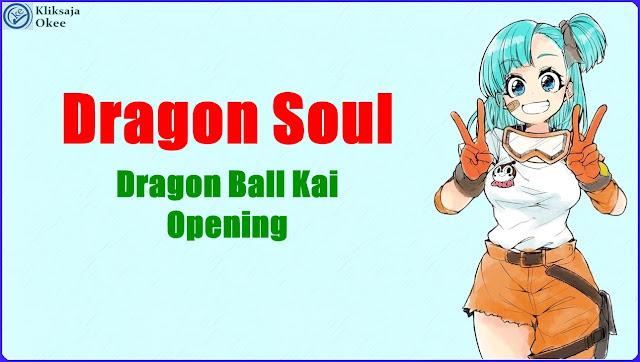 Lirik Terjemahan Dragon Soul - Dragon Ball Kai Opening Theme Soundtrack Indonesia