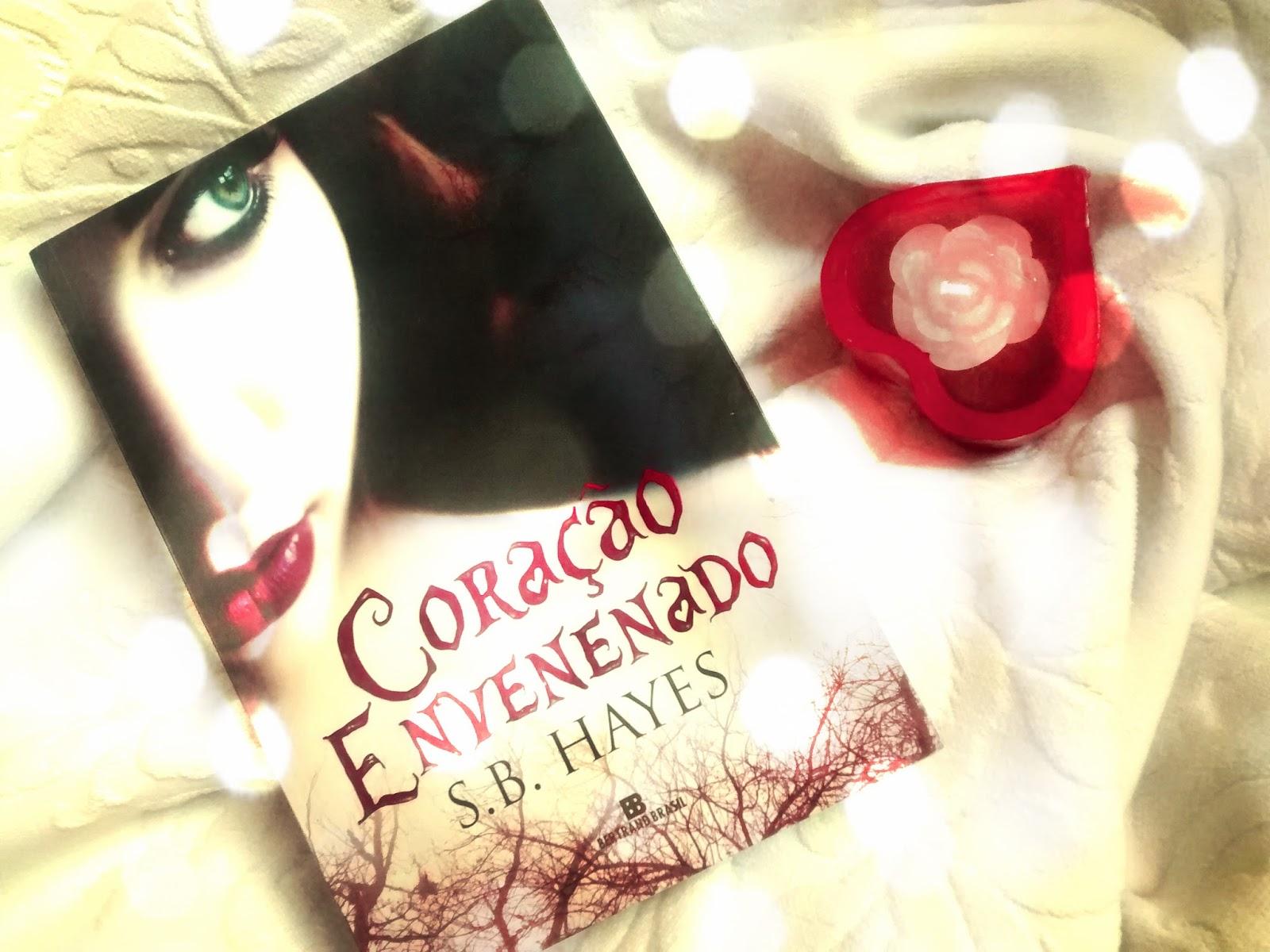 { #RESENHA } CORAÇÃO ENVENENADO - S.B. HAYES