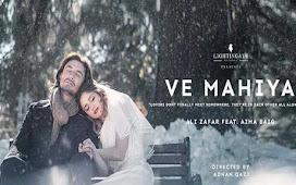 Ve Mahiya Song Lyrics Hindi – Ali Zafar, Aima Baig