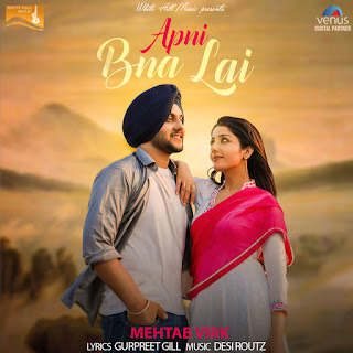 apni bana lai song download, new songs sonia maan, punjabi model sonia maan photos hot sexy, mehtab virk apni bna lai images, mehtab virk songs,Apni Bna Lai Song Download Mehtab Virk Sonia Maan Videos