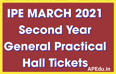 IPE MARCH 2021 Second Year General Practical Hall Tickets