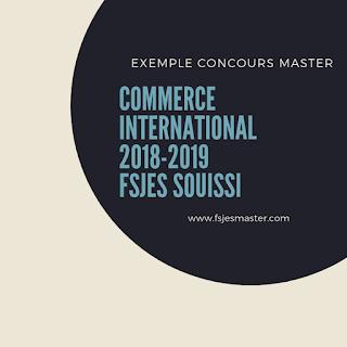 Exemple Concours Master Commerce International 2018-2019 - Fsjes Souissi