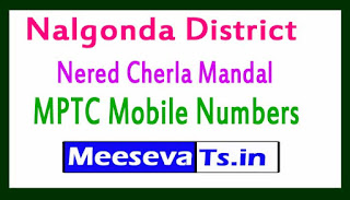 Nered Cherla Mandal MPTC Mobile Numbers List Nalgonda District in Telangana State