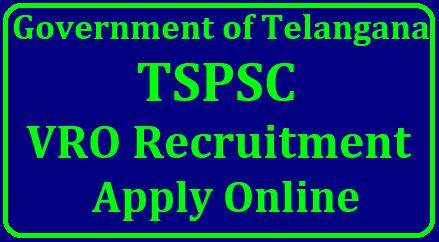 TSPSC VRO Online Application Form - Apply Online Here at tspscvro.tspsc.gov.in/2018/06/ts-vro-vra-recruitment-notification-2017-how-to-apply-online-application-form-tspscvro.tspsc.gov.in.htm