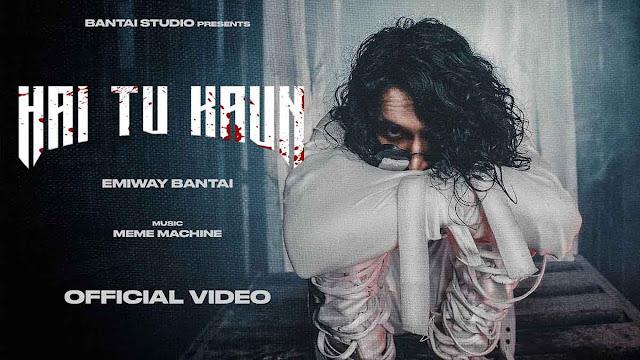 Hai Tu Kaun Lyrics – Emiway Bantai