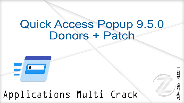 Quick Access Popup 9.5.0 Donors + Patch  |  19 MB