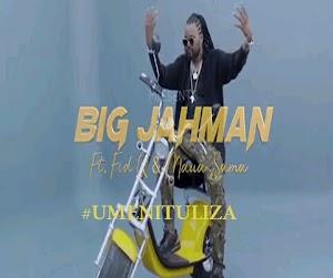 Download Mp3 | Big Jahman ft Fid Q  & Maua Sama - Umenituliza