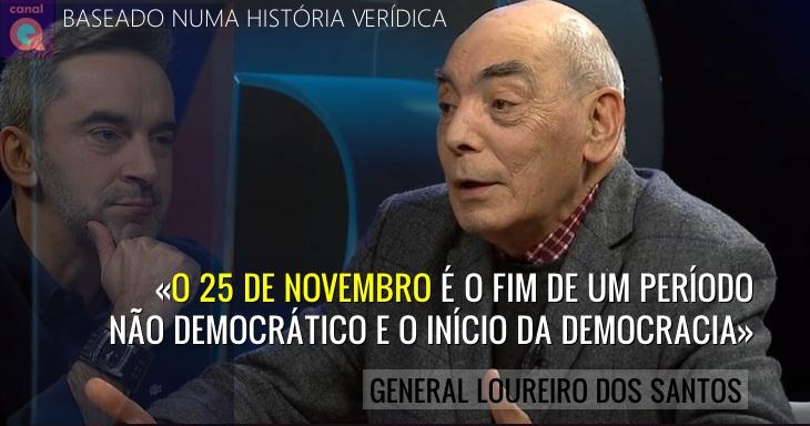 25 Novembro: início do filme da vida do General Loureiro dos Santos