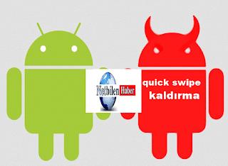 Android telefondan quick swipe silme