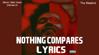 Nothing Compares Lyrics - The Weeknd