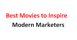 Best Movies to Inspire Modern Marketers