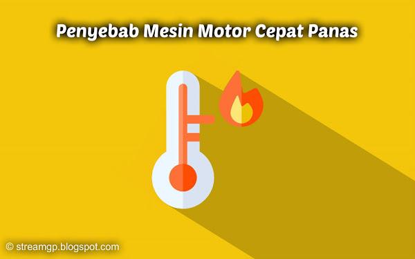 Salah satu masalah yang kerap dialami mesin motor terlebih saat melakukan perjalanan jauh  Penyebab Mesin Motor Cepat Panas