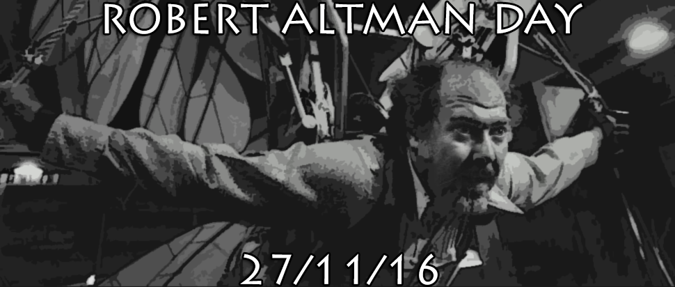 Robert Altman Day - 27/11/2016
