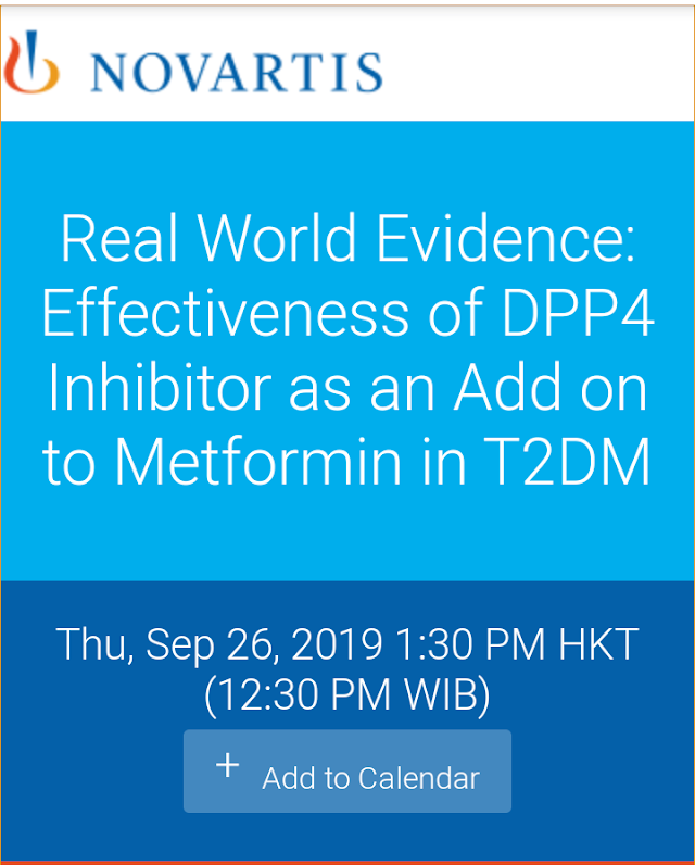 "Free Webinar: *"" Real World Evidence: Effectiveness of DPP4 Inhibitor as an Add on to Metformin in T2DM ""*     *Kamis, 26 September 2019, 13.00 - 14.00 WIB*"