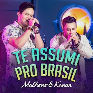 Baixar Matheus e Kauan – Te Assumi Pro Brasil (2016)