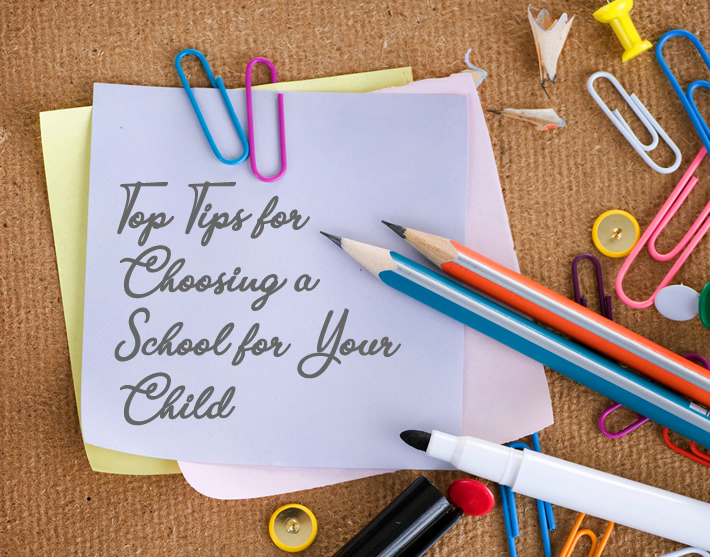 Top Tips for Choosing a School for Your Child
