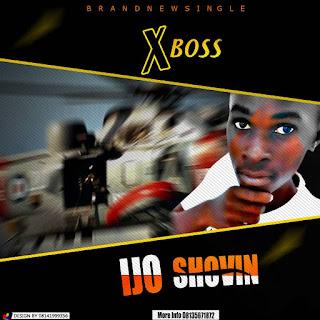 MUSIC:IJO SHOVIN---XBOSS