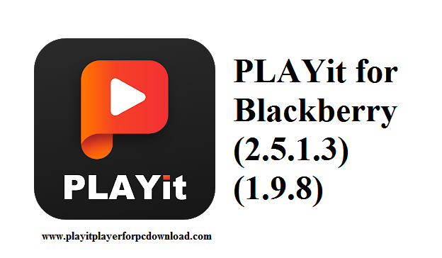 PLAYit for Blackberry