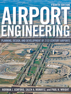 Airport Engineering Planning, Design, and Development Fourth Edition By Norman J. Ashford. Saleh Mumayiz and Paul H. Wright