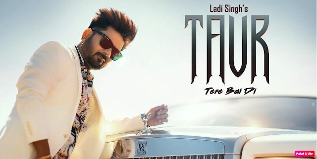 Taur Tere Bai Di  Lyrics - Ladi Singh || The Lyrics House