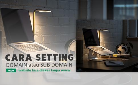 Cara agar domain atau sub domain bisa diakses tanpa www