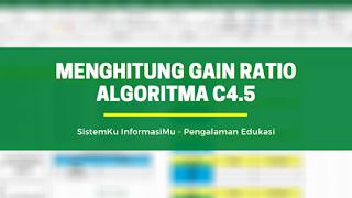 Menghitung Gain Ratio Algoritma C4.5