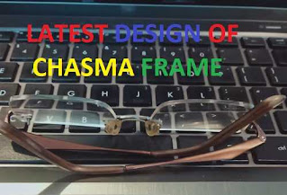 Latest Design of Chasma