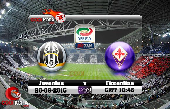 مشاهدة مباراة يوفنتوس وفيورنتينا اليوم 20-8-2016 في الدوري الإيطالي