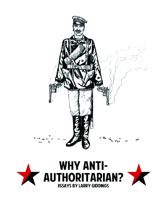 P&L Press: New Pamplet: Why Anti-Authoritarian? by Larry