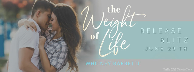 [New Release] THE WEIGHT OF LIFE by Whitney Barbetti @barbetti @IndieGirlPromotions #UBReview