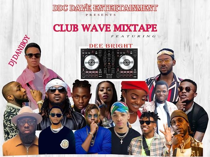 [MIXTAPE] - Club Wave Mixtape - Dj Daniboy