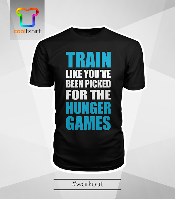 i want this shirt, i need this shirt, i love this shirt, TRAIN LIKE YOU'VE BEEN PICKED FOR THE HUNGER GAMES COOL LIMITED EDITION TSHIRT