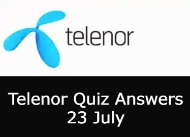 Telenor Quiz Today | 23 July Telenor Answers Today