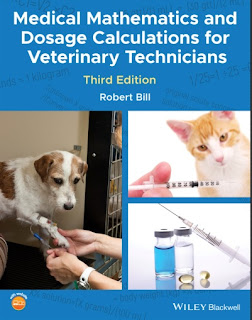 Medical Mathematics and Dosage Calculations for Veterinary Technicians 3rd Edition