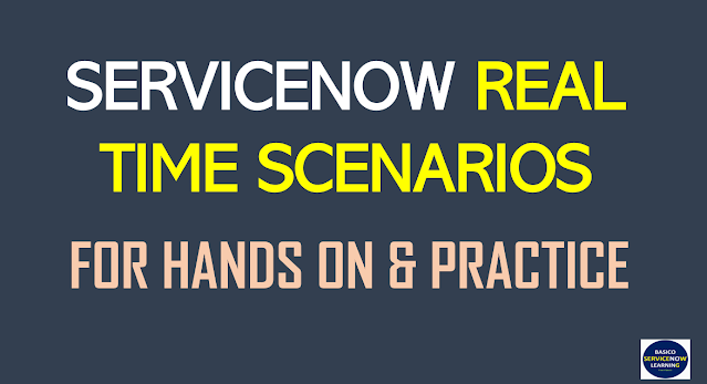 servicenow task to practice, servicenow requirements, servicenow scenarios to practice, servicenow examples