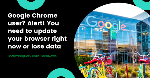 softwarequery.com-Google Chrome user Alert! You need to update your browser right now or lose data