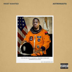 Kelson Most Wanted – ASTRONAUTA (Mixtape) 2018