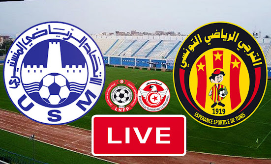 Live Streaming Match Us Monastir Fc vs Esperance Sportive De Tunis