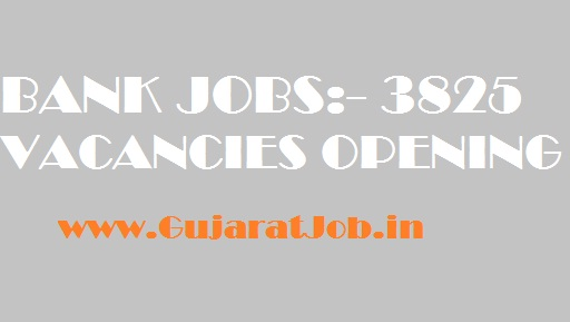 BANK JOBS:- 3825 VACANCIES OPENING